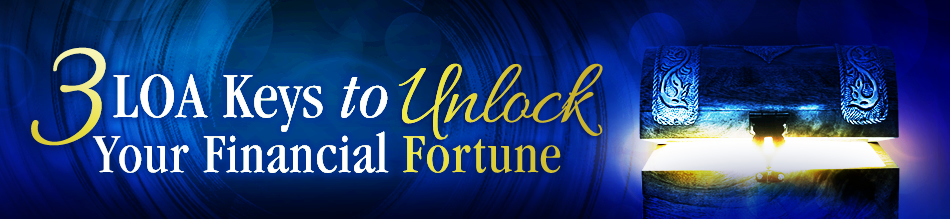 3 LOA Keys to Unlock Your Financial Fortune