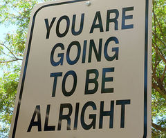 You Are Going To Be Alright