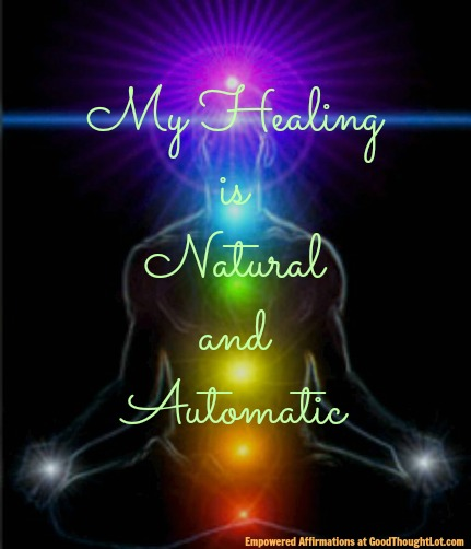 Empowered Affirmations: My Healing is Natural and Automatic