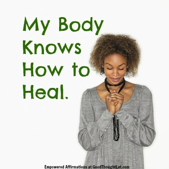 Empowered Affirmations: My Body Knows How to Heal
