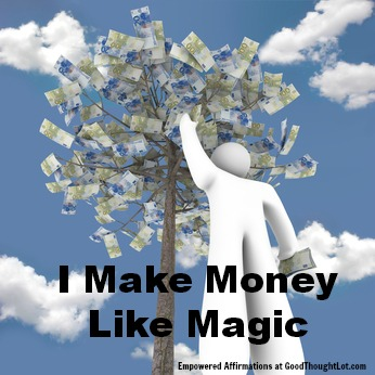 Empowered Affirmations: I Make Money Like Magic!