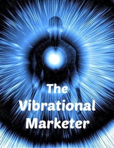 What Is Vibrational Marketing?
