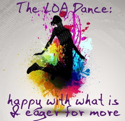 The Law of Attraction Dance between what is and what's next