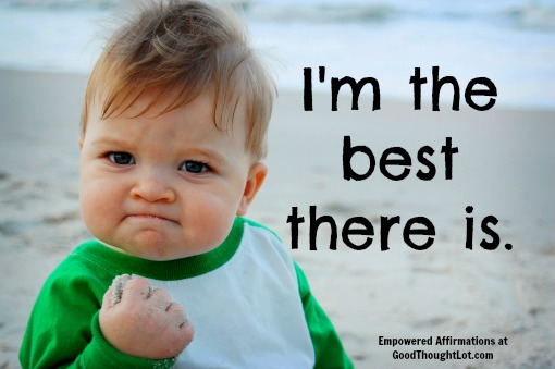 Empowered Affirmations: I'm the best there is.