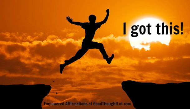 Empowered Affirmations: I got this!