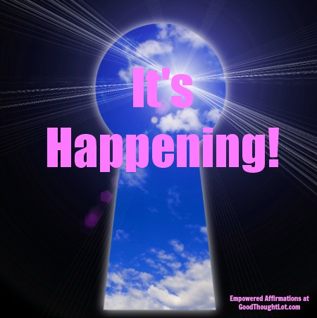 Empowered Affirmations: It's Happening!
