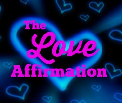 The Love Affirmation: I Love That about Me