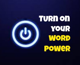 The Value of Your Word (how to turn on your word power)
