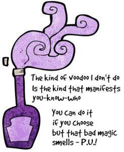 I don't do voodoo