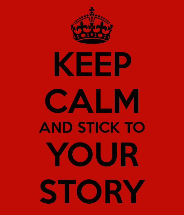 Stick to Your Story